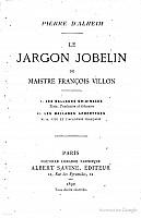 alheim-jargon-jobelin-de-maistre-francois-villon-1892-1.png: 575x891, 14k (05 novembre 2009 à 05h38)