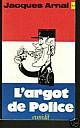 arnal-argot-de-la-police-1975.jpg: 251x400, 21k (04 novembre 2009 à 02h48)