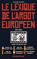 astier-lexique-argot-europeen-2012-001.jpg: 380x597, 34k (11 août 2012 à 23h46)