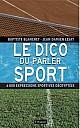 blanchet-lesay-dico-parler-sport-2011-000.jpg: 313x498, 60k (04 août 2012 à 00h27)