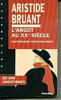 bruant-dictionnaire-argot-XXe-siecle-1993-1.jpg: 200x328, 13k (04 novembre 2009 à 03h00)