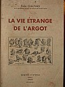 chautard-vie-etrange-argot-1931-1.jpg: 375x500, 29k (04 novembre 2009 à 03h01)