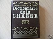 duchartre-dictionnaire-de-la-chasse-1986-1.jpg: 400x300, 26k (04 novembre 2009 à 03h08)