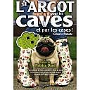 le-flahute-argot-pour-les-caves-2009-1.jpg: 500x500, 66k (04 novembre 2009 à 03h14)