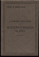 marchand-careful-selection-of-modern-parisian-slang-1905-1.jpg: 550x817, 55k (12 janvier 2010 à 15h48)