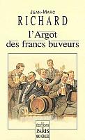 richard-argot-des-francs-buveurs-2007-1.jpg: 400x654, 36k (04 novembre 2009 à 03h19)